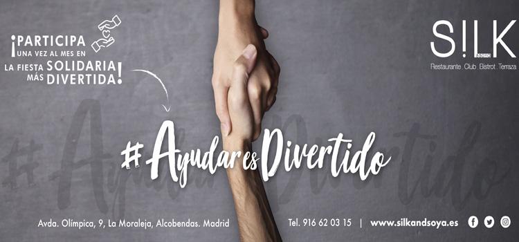 El próximo jueves una nueva fiesta solidaria de #AyudarEsDivertido, en Silk & Soya